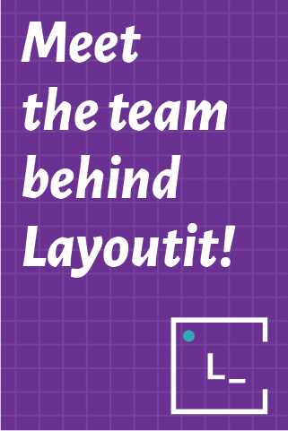 Meet the team behind Layoutit!